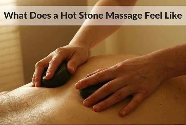 What Does a Hot Stone Massage Feel Like