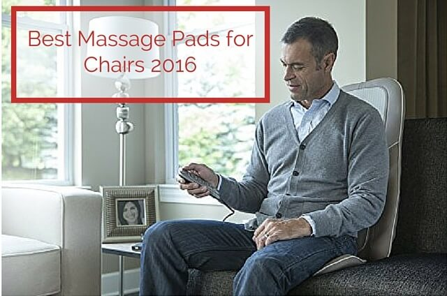 Best Massage Pads for Chairs 2016