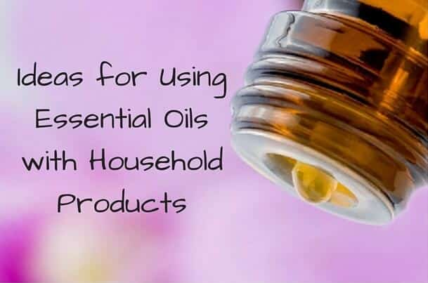 Ideas for Using Essential Oils with Household Products