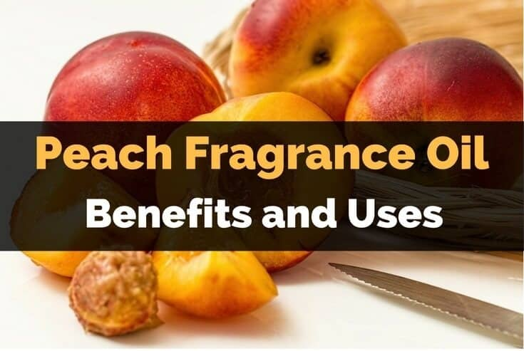 Peach Essential Oil and Fragrance Oil Benefits