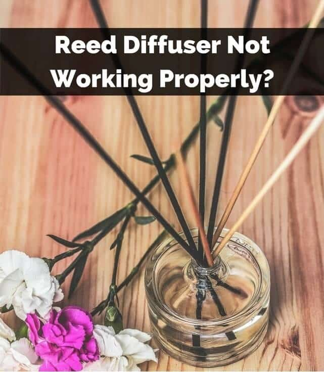 Reed Diffuser Not Working Properly?