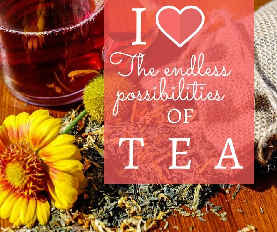 The Endless Possibilities of Tea