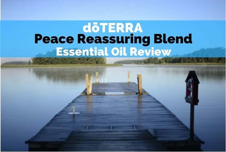 doTERRA Peace Reassuring Blend Essential Oil Review