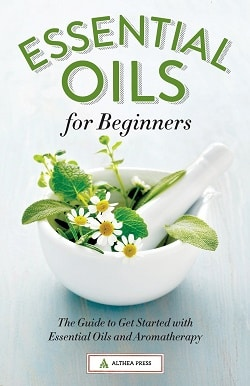Essential Oils for Beginners Guide - Kindle and Paperback Books