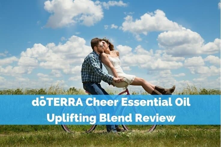 doTERRA Cheer Essential Oil Uplifting Blend Review