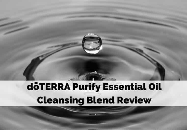 doTERRA Purify Essential Oil Cleansing Blend Review