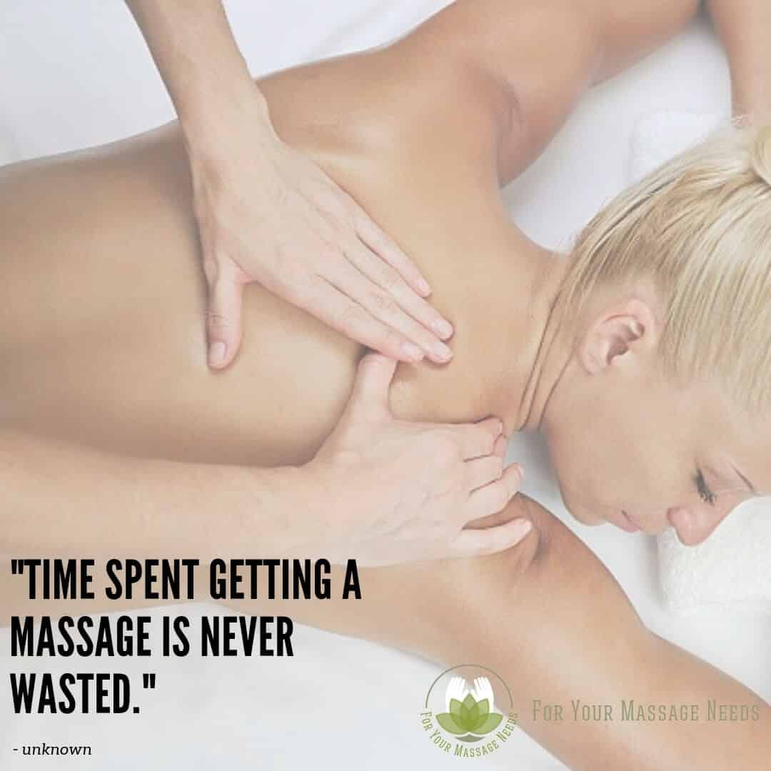 Massage Therapy Quotes Time Spent Getting a Massage Is Never Wasted